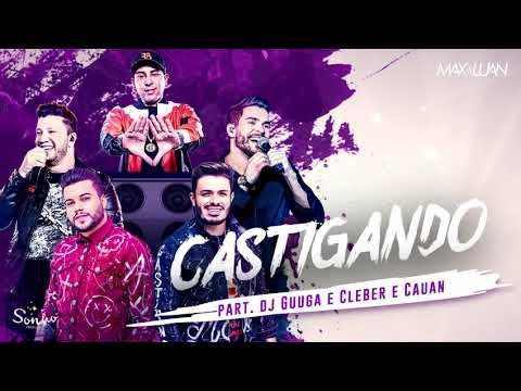 Max e Luan – Castigando (Letra) ft. Dj Guuga e Cleber & Cauan