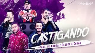 Max e Luan - Castigando Part. Dj Guuga e Cleber & Cauan (Áudio Oficial)