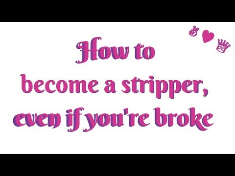 ~Stripping: from Broke to Ballin~