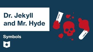 Dr. Jekyll And Mr. Hyde   Symbols   Robert Louis Stevenson