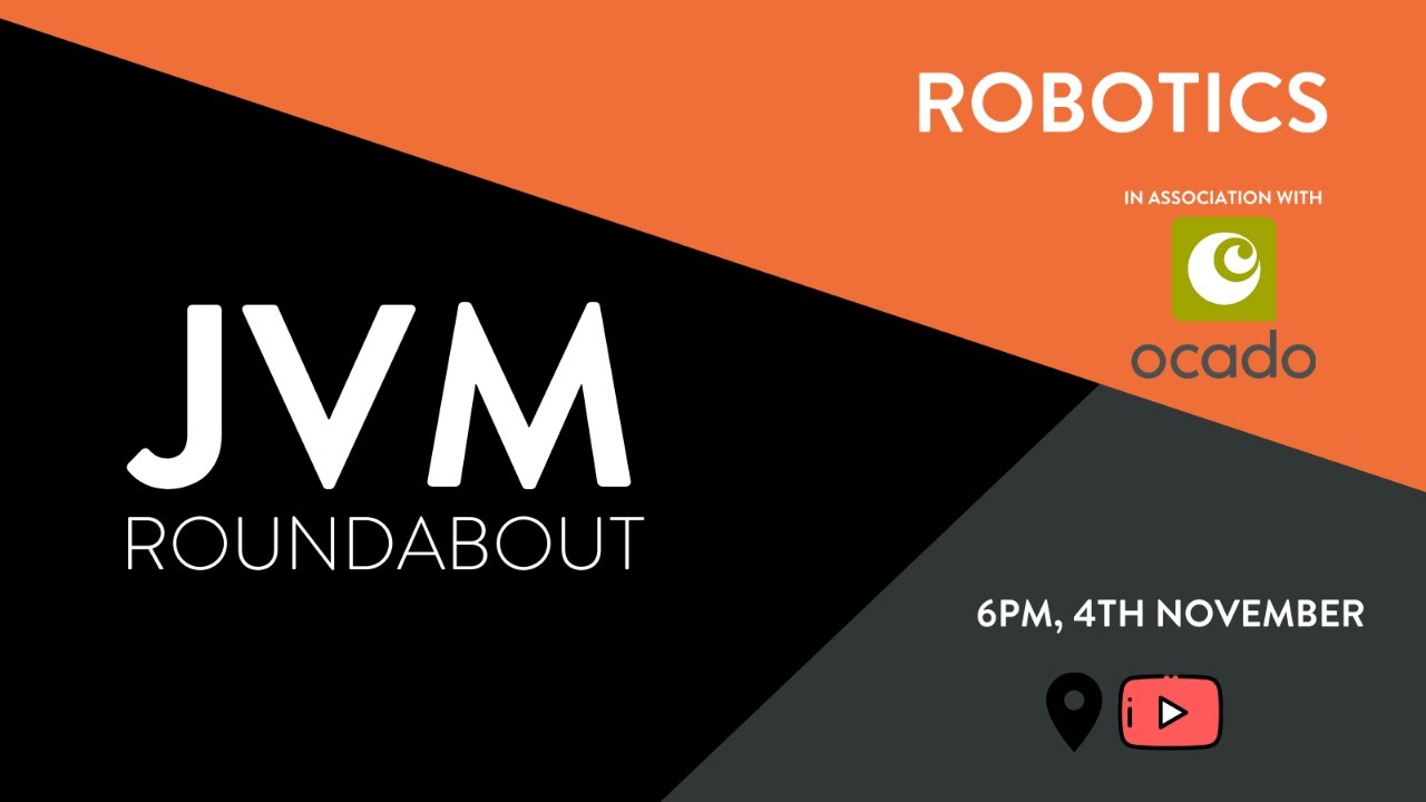 JVM Roundabout #20 - Robotics (In partnership with Ocado Technology)