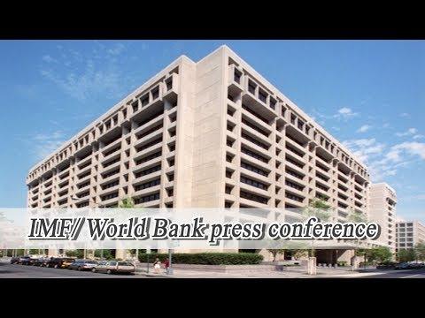 Live: IMF/ World Bank press conference国际货币基金组织携手世界银行举行新闻发布会