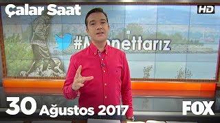 30 Ağustos 2017 Çalar Saat