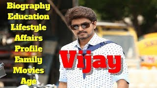 Vijay Biography | Age | Family | Affairs | Movies | Education | Lifestyle and Profile