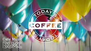 Breakfast Coffee Bossa Nova - Uplifting Morning Cafe Jazz Instrumental Music to Wake Up, Relax