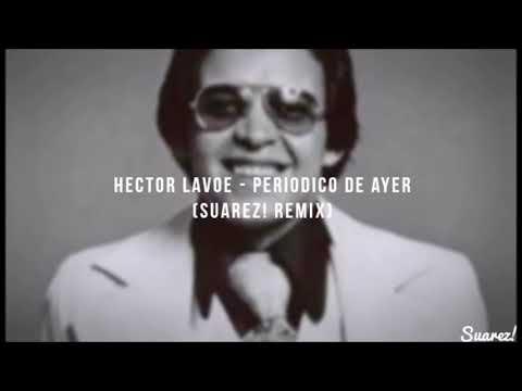 Hector Lavoe - Periodico de ayer (Suarez! Remix) TECH HOUSE, HOUSE, TRIBAL TECH