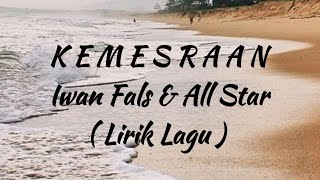 KEMESRAAN by Iwan Fals and All Star (lirik lagu)