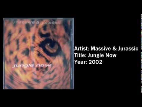 Massive & Jurassic - Jungle Now (Year 2002)