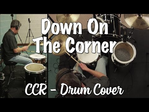 Creedence Clearwater Revival - Down On The Corner Drum Cover