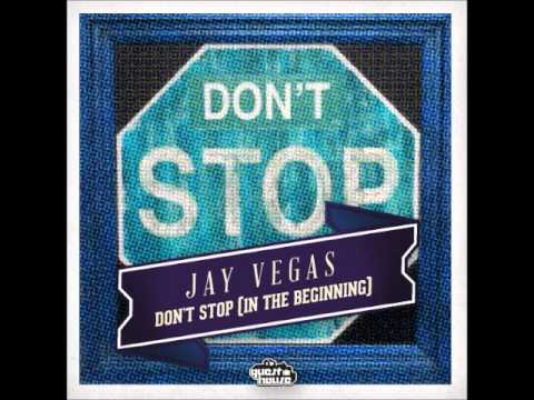 Jay Vegas Don't Stop (In the Beginning) - Guesthouse Music