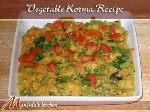 Vegetable (Navratan) Korma Recipe by Manjula