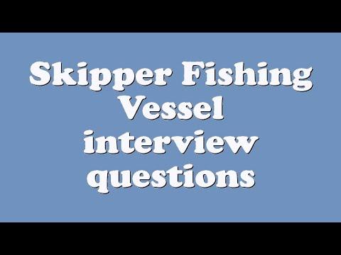 Skipper Fishing Vessel interview questions