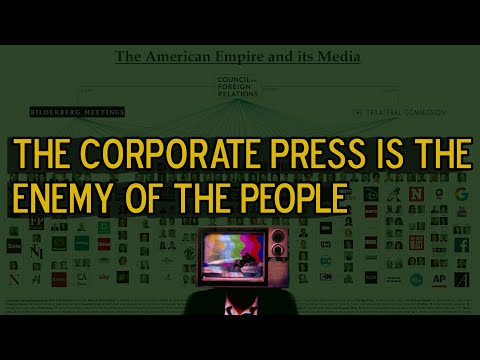 The Corporate Press is the Enemy of the People
