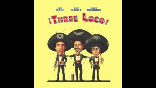 Repeat youtube video Three Loco - Neato [Official Full Stream]