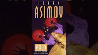 Gold The Final Science Fiction Collection Audiobook Isaac Asimov Audiobook Part 02