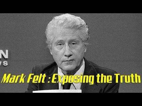 Mark Felt : Exposing the Truth