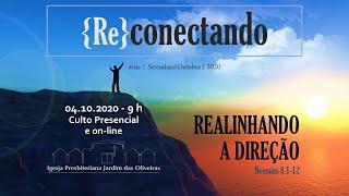 REALINHANDO A DIREÇÃO: Transmissão ao vivo do Culto da IPJO Americana - 04.10.2020 - 9h