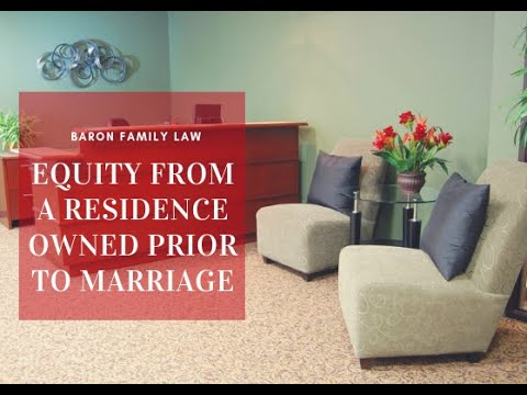 What Happens to Equity From a Residence Owner Prior to Marriage? [California Divorce]