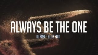 Goldhand - Always Be The One (Dj Free Club Edit)