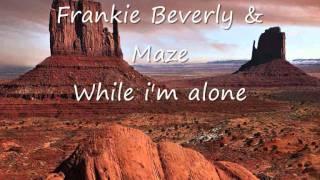 Frankie Beverly & Maze - While i
