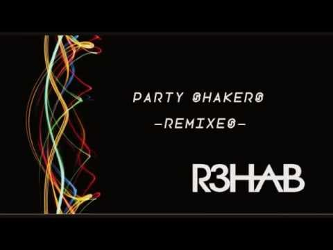 Best of R3HAB ✞ Mashup ✞ (Party Shakers Remix)