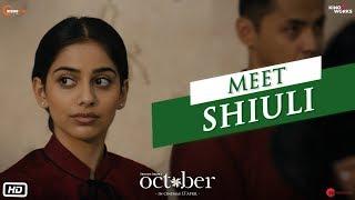 October | Meet Shiuli | Varun Dhawan | Banita Sandhu | Shoojit Sircar