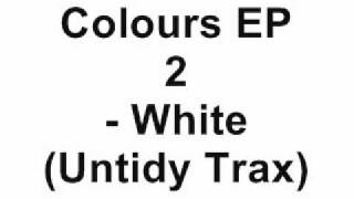 Untidy DJs - The Colours EP 2 - White (Untidy Trax)