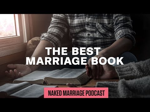 The Best Marriage Book | The Naked Marriage Podcast | Episode 027