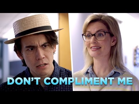 The Guy Who Deflects Compliments