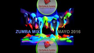 ZUMBA FITNESS MIX MAYO 2016 DEMO- DJSAULIVAN