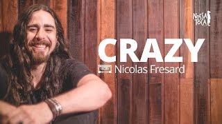Baixar Crazy - Seal (Nicolas Fresard cover) Nossa Toca