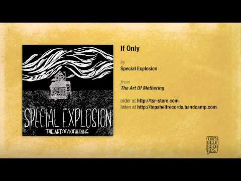 """""""If Only"""" by Special Explosion"""
