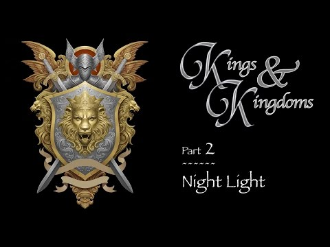 """Kings & Kingdoms"" Part 2 – Night Light – Raymond Woodward"