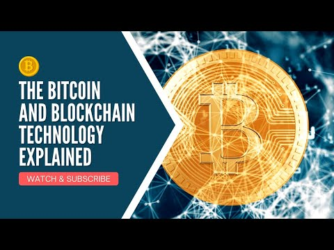 The Bitcoin and Blockchain Technology Explained