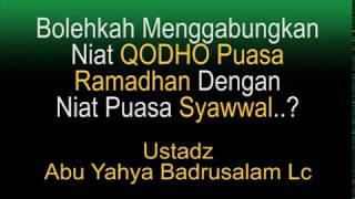 Bolehkah Menggabungkan Niat QODHO Puasa Ramadhan Dengan Niat Puasa Syawwal..? 2017 Video