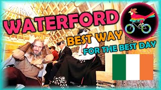WATERFORD Ireland, Travel Guide - What To Do: IN ONE DAY (Tour - Self Guided Highlights)