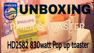 UNBOXING | Philips HD2582/00 830-Watt | 2 Slice Pop-up Toaster|