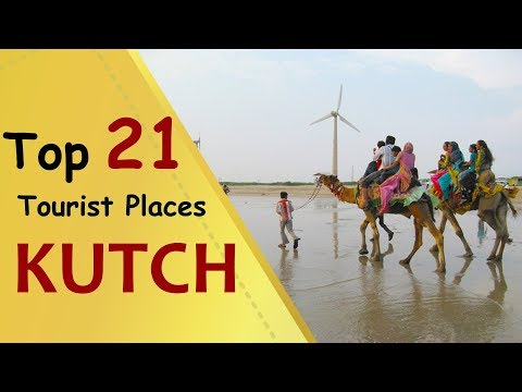 """KUTCH"" Top 21 Tourist Places 