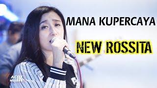 New Rossita - Mana Ku Percaya