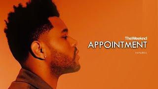 Appointment - The Weeknd  (EN ESPAÑOL)