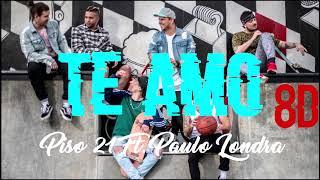 Te Amo Piso 21 Ft. Paulo Londra 8D AUDIO.mp3