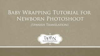 Baby Wrapping Tutorial for Newborn Photoshoot (Spanish Translation)