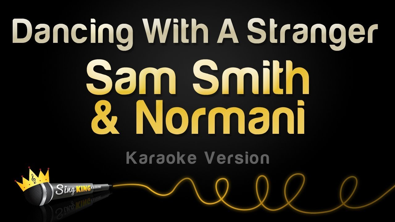 Sam Smith, Normani - Dancing With A Stranger (Karaoke Version) image