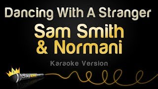Download Sam Smith, Normani - Dancing With A Stranger (Karaoke Version) Mp3 and Videos