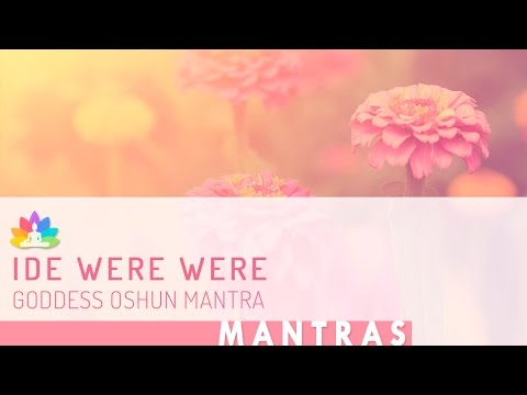 IDE WERE WERE | Goddess Ochun Mantra | Goddess of Love