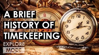 A Brief History of Timekeeping | How Humans Began Telling Time | EXPLORE MODE