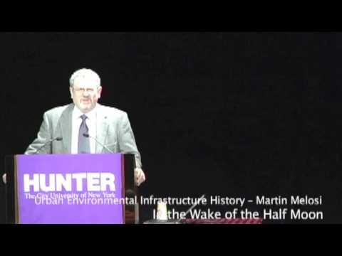 Martin Melosi - Urban Environmental Infrastructure History Part 1