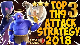 TOP 3 TH9 BEST WAR ATTACK STRATEGIES 2018(Updated)! 3 STAR ANY TH9 WAR BASE!! - CLASH OF CLANS(COC)