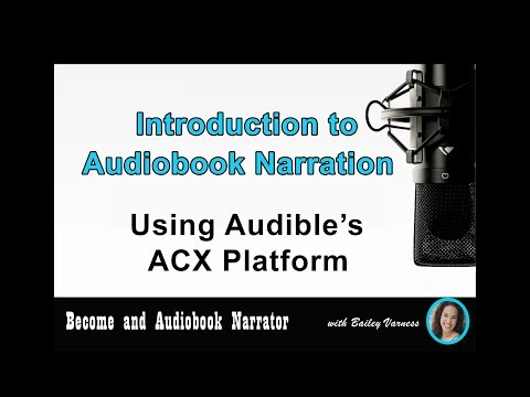 Introduction to Audiobook Narration Using Audible ACX
