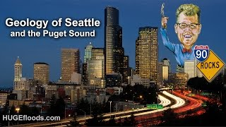Geology of Seattle and the Puget Sound